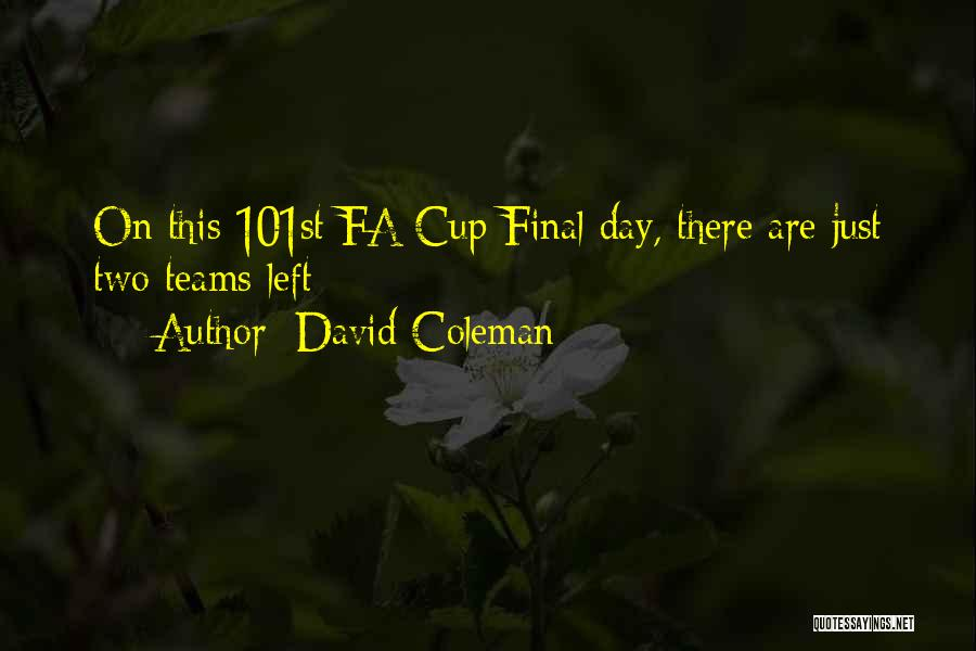 Cup Quotes By David Coleman