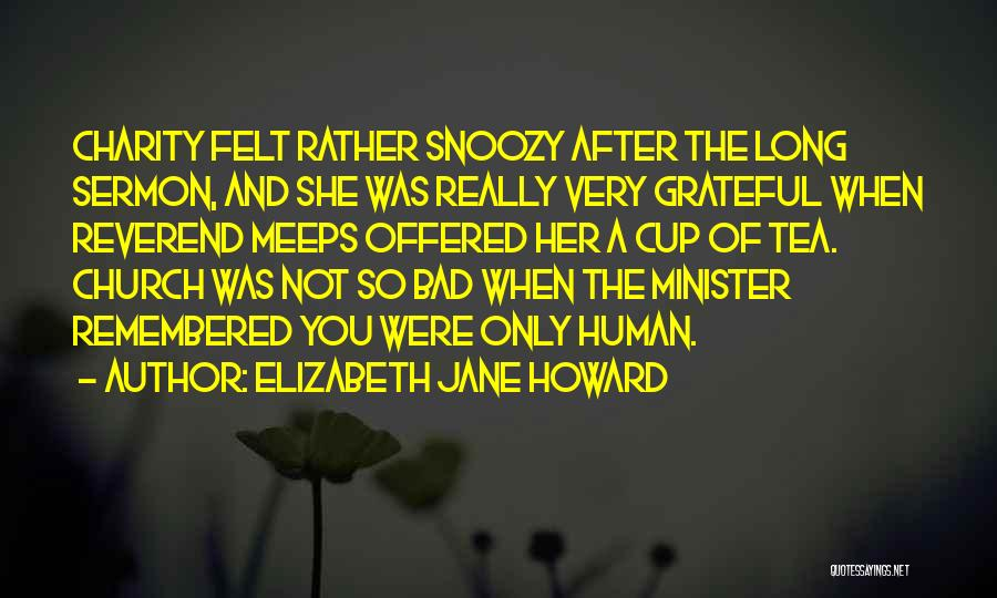 Cup Quotes By Elizabeth Jane Howard