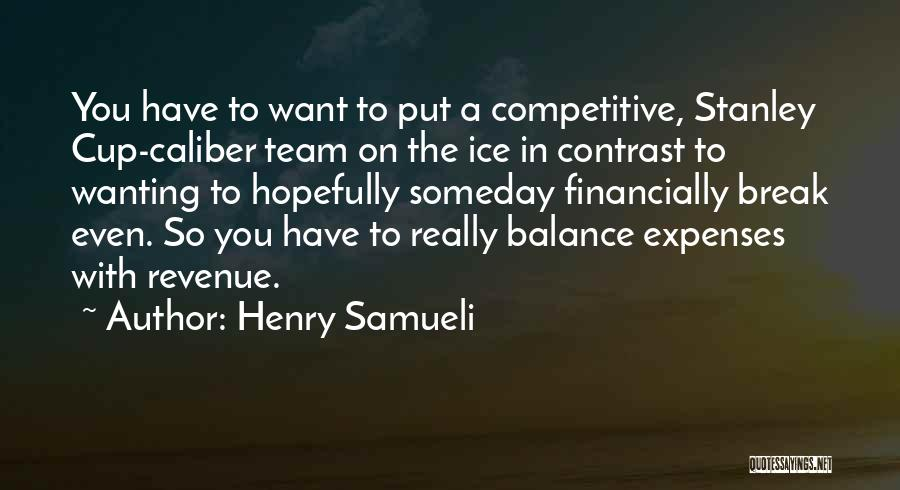 Cup Quotes By Henry Samueli