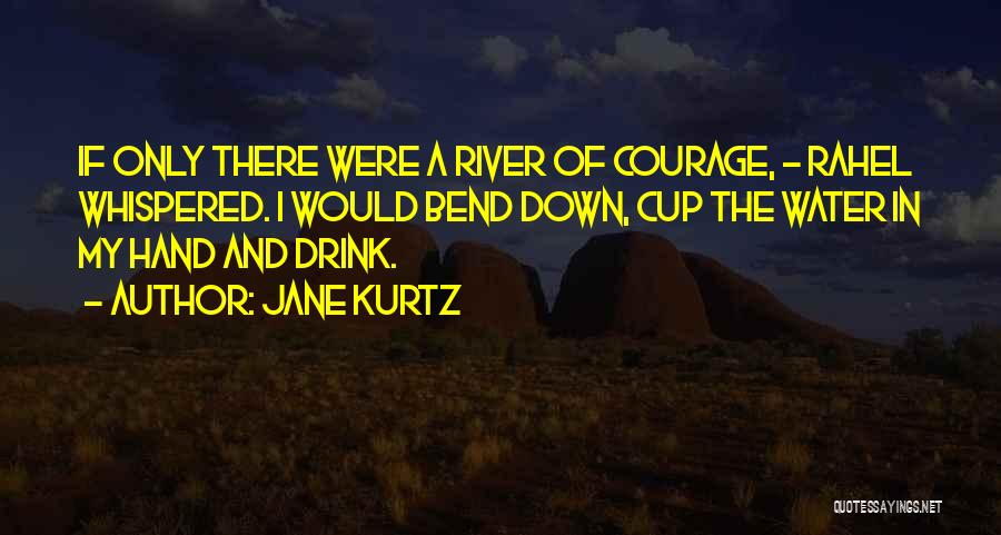 Cup Quotes By Jane Kurtz