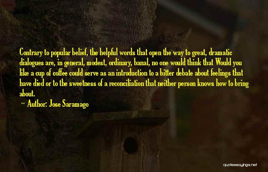 Cup Quotes By Jose Saramago