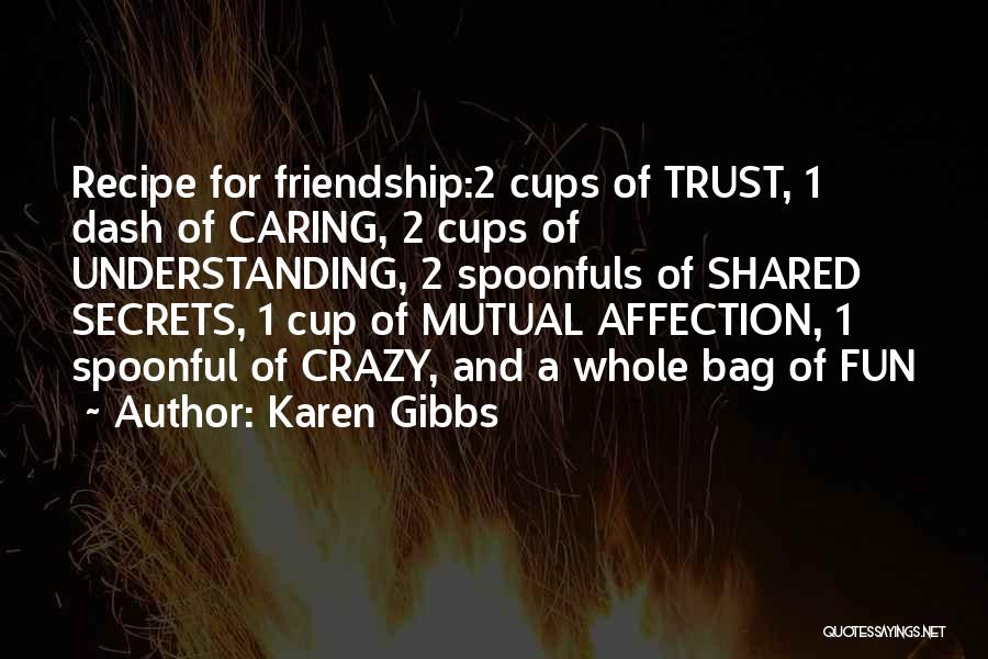 Cup Quotes By Karen Gibbs