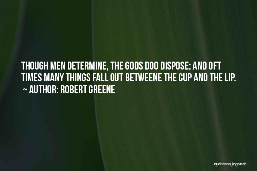 Cup Quotes By Robert Greene
