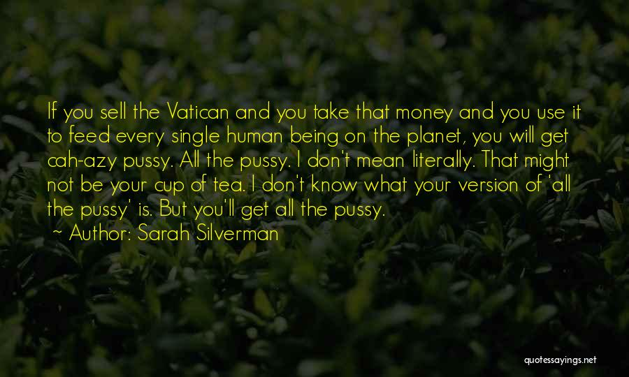 Cup Quotes By Sarah Silverman