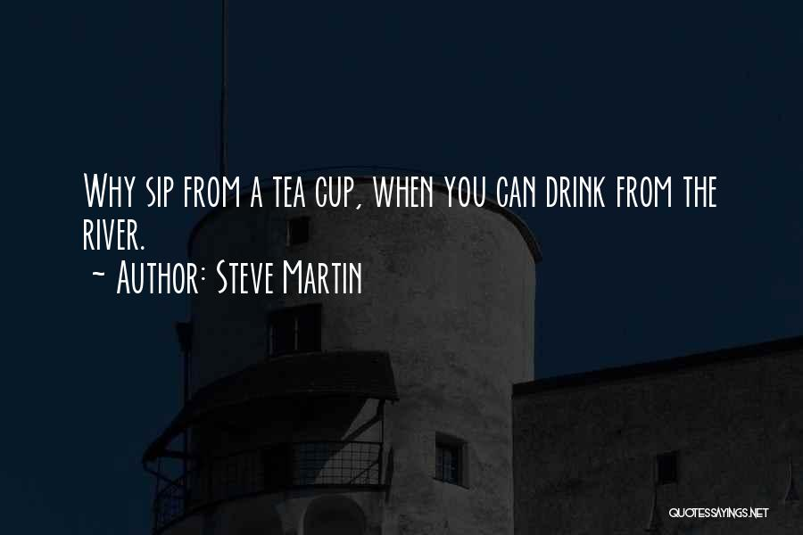 Cup Quotes By Steve Martin
