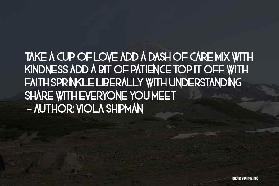 Cup Quotes By Viola Shipman