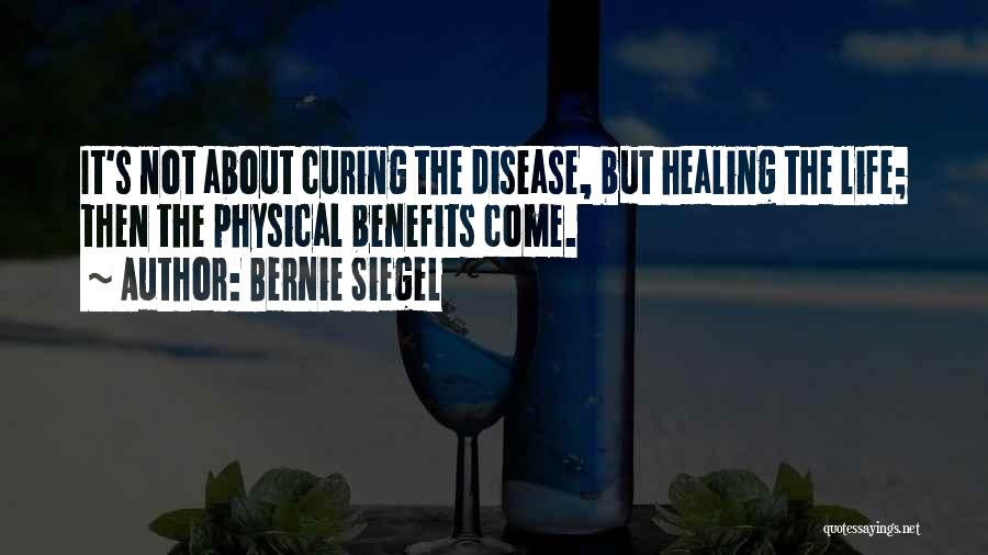 Curing Disease Quotes By Bernie Siegel