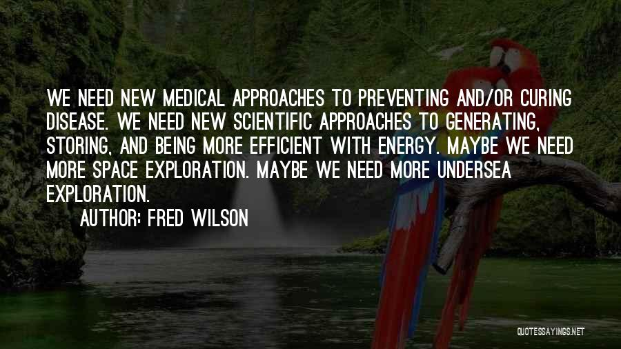 Curing Disease Quotes By Fred Wilson