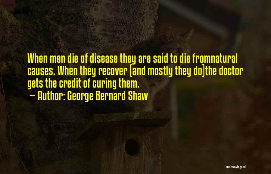Curing Disease Quotes By George Bernard Shaw