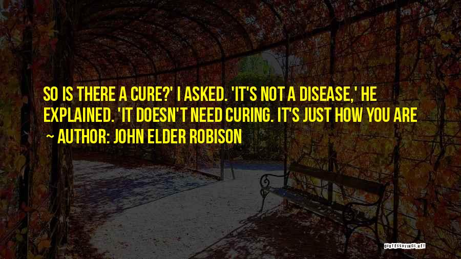 Curing Disease Quotes By John Elder Robison