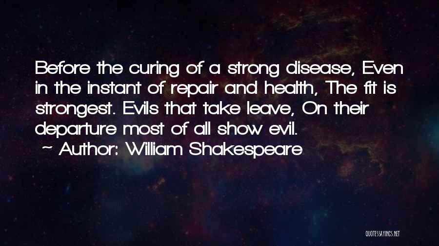 Curing Disease Quotes By William Shakespeare
