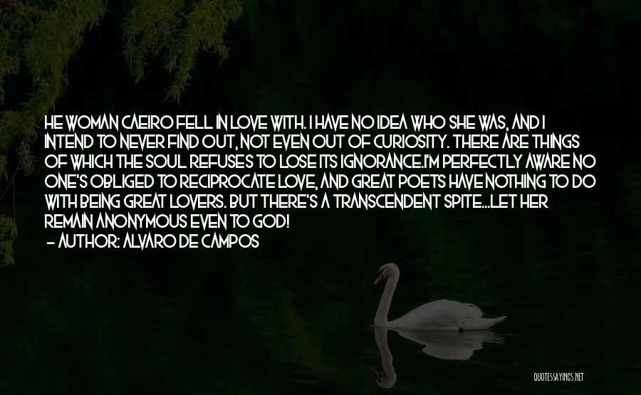 Curiosity And Love Quotes By Alvaro De Campos