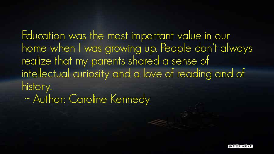 Curiosity And Love Quotes By Caroline Kennedy