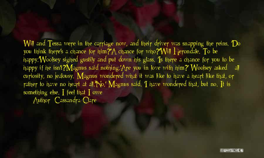 Curiosity And Love Quotes By Cassandra Clare