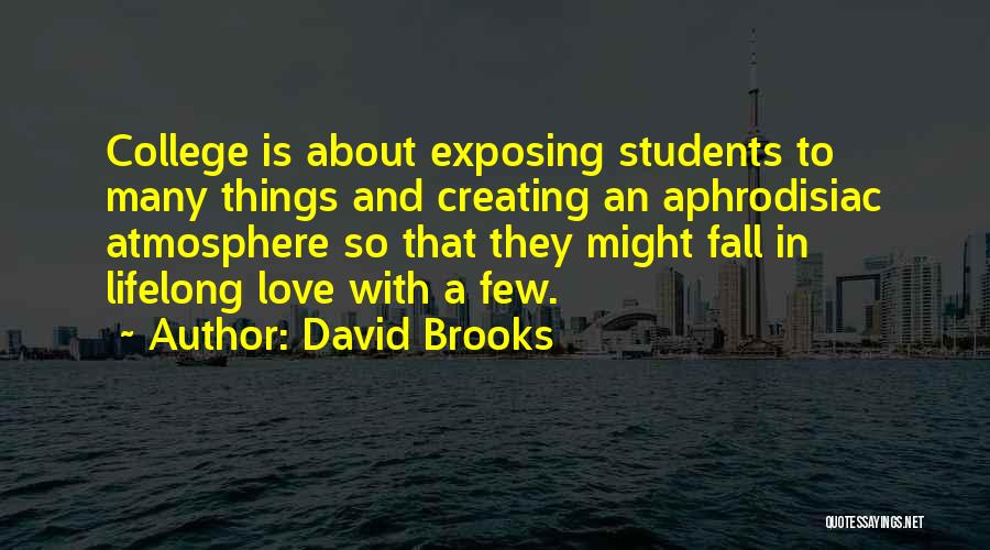Curiosity And Love Quotes By David Brooks