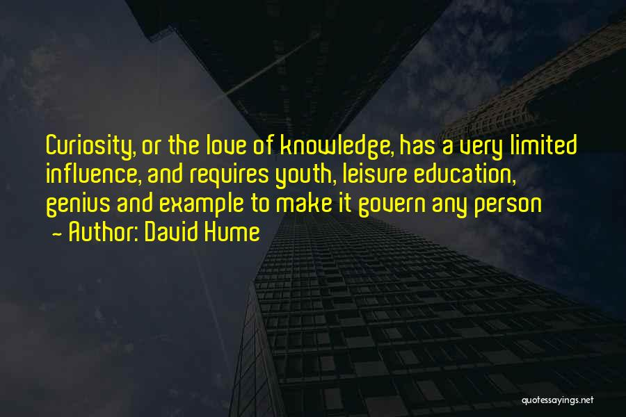 Curiosity And Love Quotes By David Hume