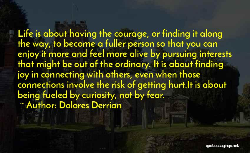 Curiosity And Love Quotes By Dolores Derrian