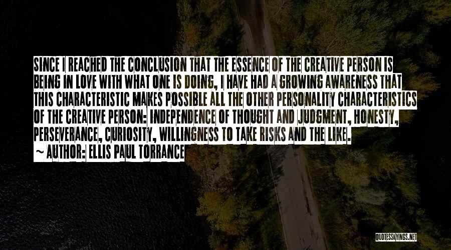 Curiosity And Love Quotes By Ellis Paul Torrance
