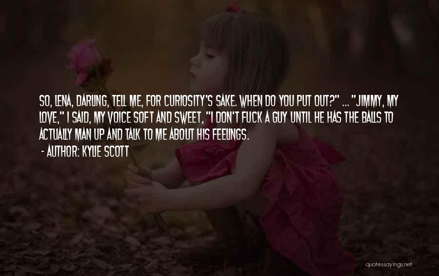 Curiosity And Love Quotes By Kylie Scott