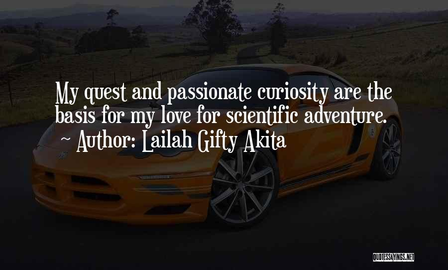 Curiosity And Love Quotes By Lailah Gifty Akita