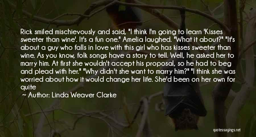Curiosity And Love Quotes By Linda Weaver Clarke