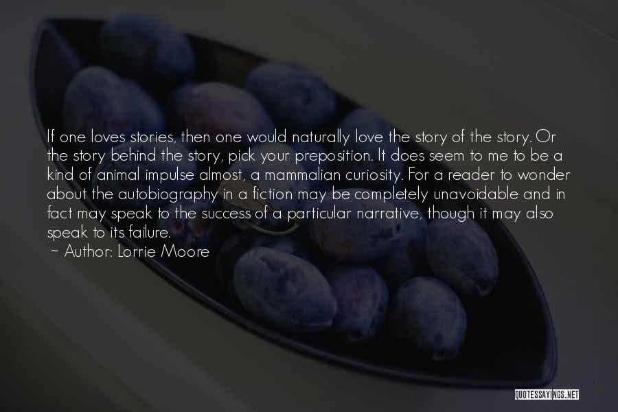 Curiosity And Love Quotes By Lorrie Moore
