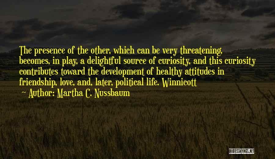 Curiosity And Love Quotes By Martha C. Nussbaum