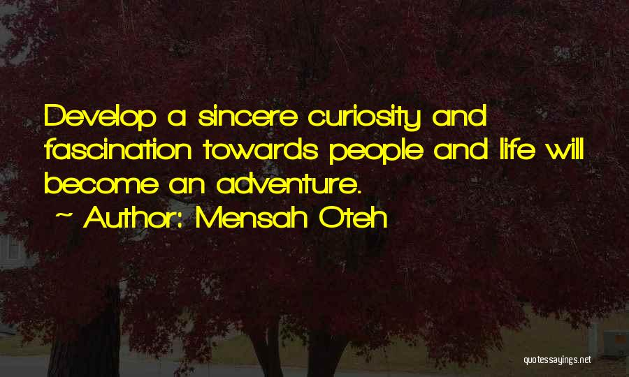 Curiosity And Love Quotes By Mensah Oteh
