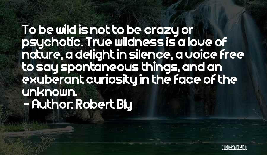 Curiosity And Love Quotes By Robert Bly