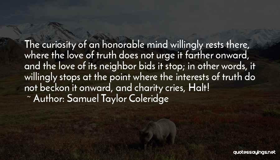 Curiosity And Love Quotes By Samuel Taylor Coleridge