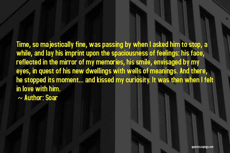 Curiosity And Love Quotes By Soar