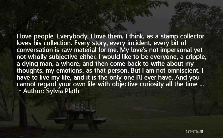 Curiosity And Love Quotes By Sylvia Plath