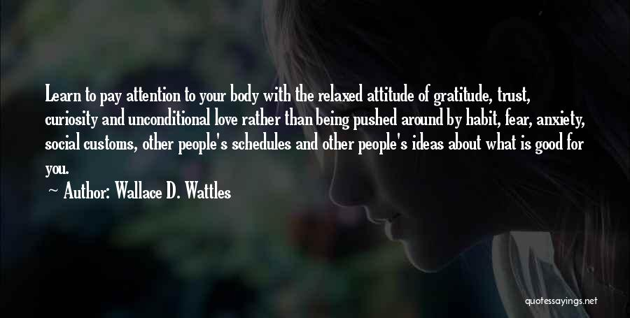Curiosity And Love Quotes By Wallace D. Wattles