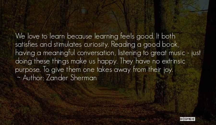 Curiosity And Love Quotes By Zander Sherman