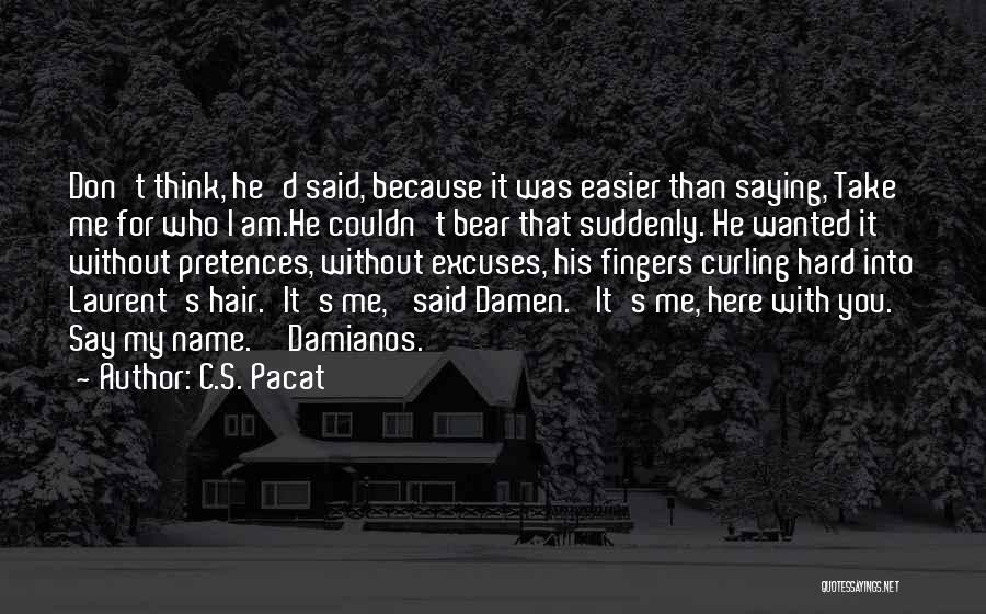 Curling Hair Quotes By C.S. Pacat