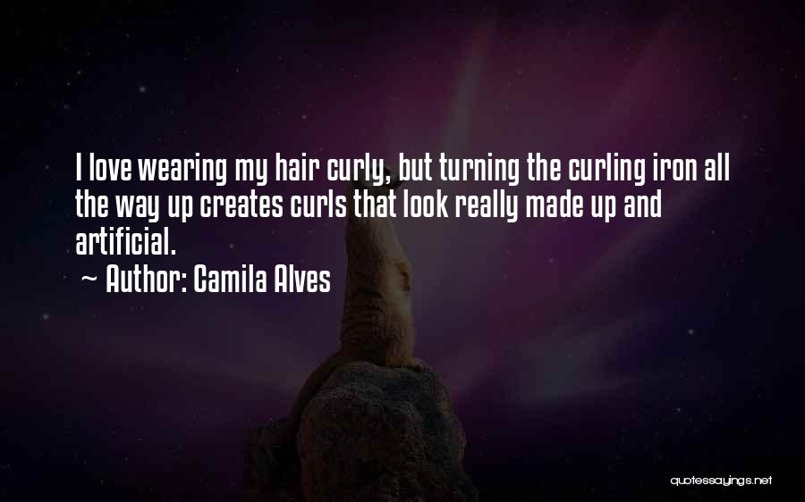 Curling Hair Quotes By Camila Alves