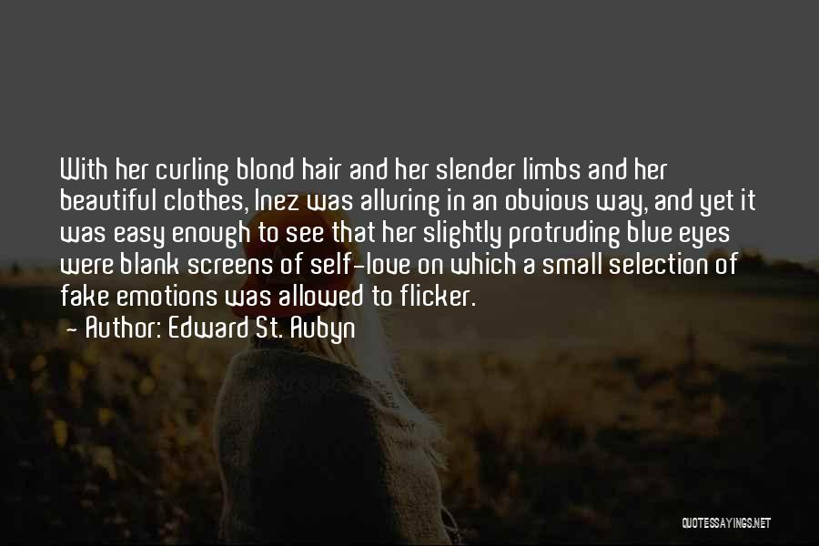 Curling Hair Quotes By Edward St. Aubyn