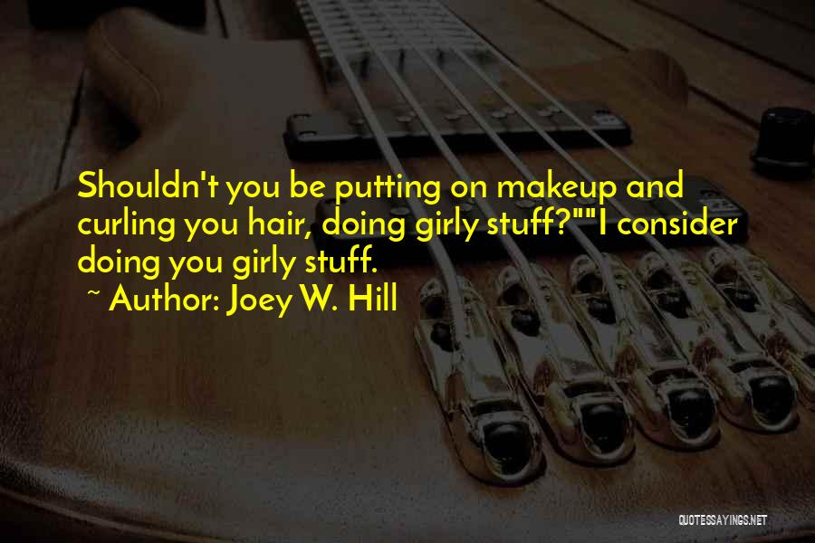 Curling Hair Quotes By Joey W. Hill