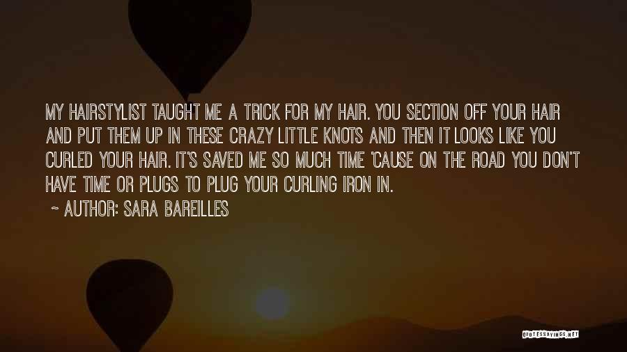 Curling Hair Quotes By Sara Bareilles