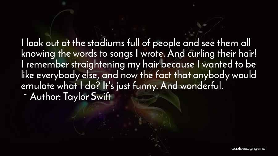 Curling Hair Quotes By Taylor Swift