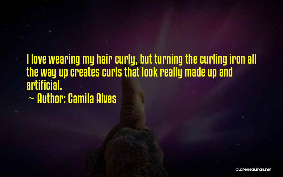 Curly Hair Love Quotes By Camila Alves