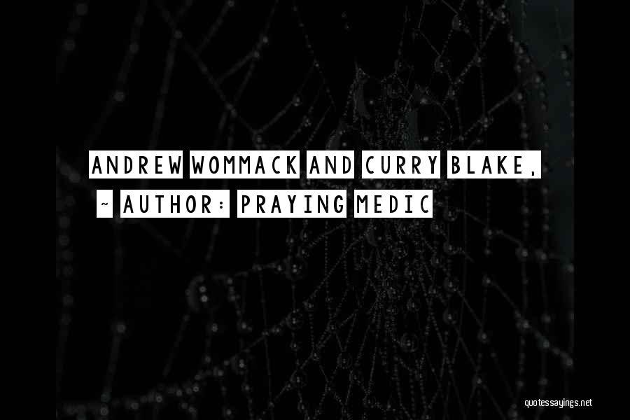 Curry Blake Quotes By Praying Medic