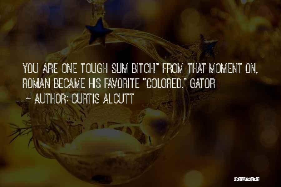 Curtis Alcutt Quotes 694013