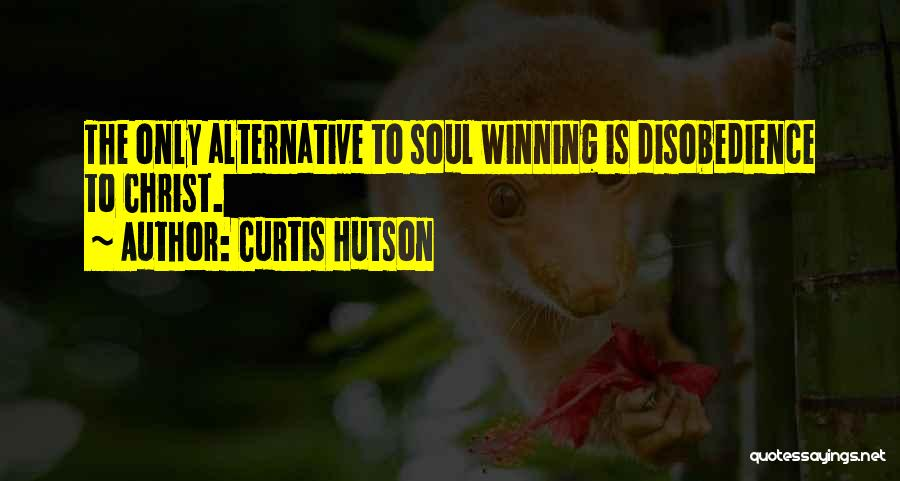 Curtis Hutson Quotes 1351199