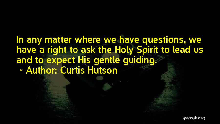 Curtis Hutson Quotes 2124549