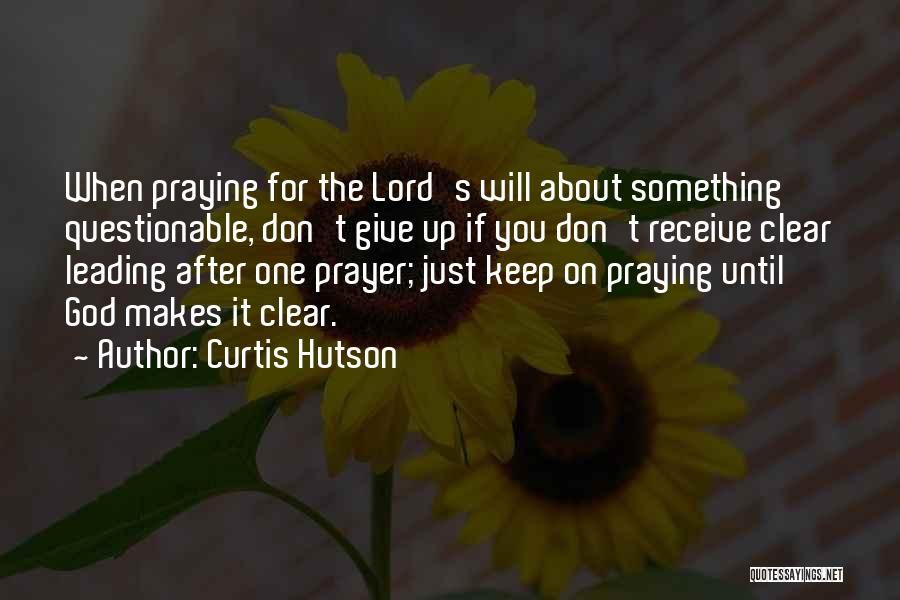 Curtis Hutson Quotes 387730