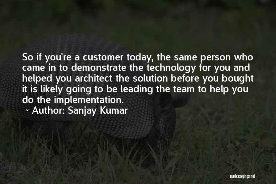 Customer Leading Quotes By Sanjay Kumar