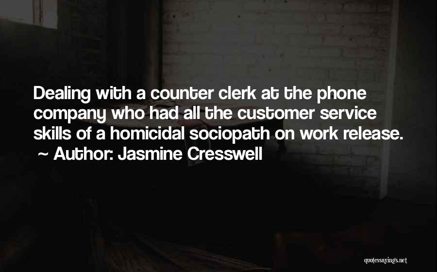 Customer Service Skills Quotes By Jasmine Cresswell