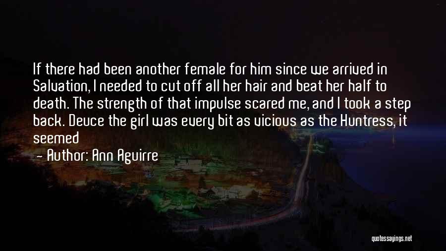 Cut Her Hair Quotes By Ann Aguirre