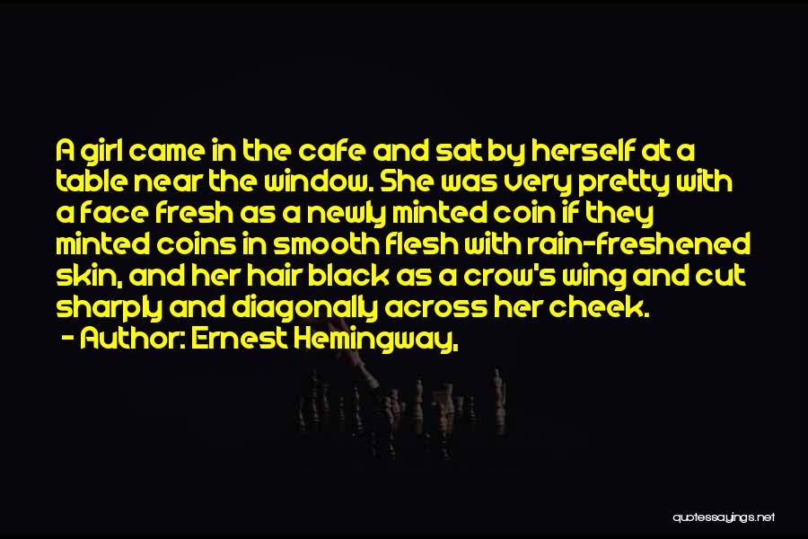 Cut Her Hair Quotes By Ernest Hemingway,